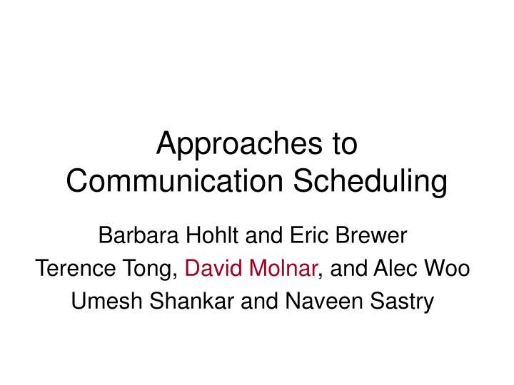 approaches to communication scheduling n.