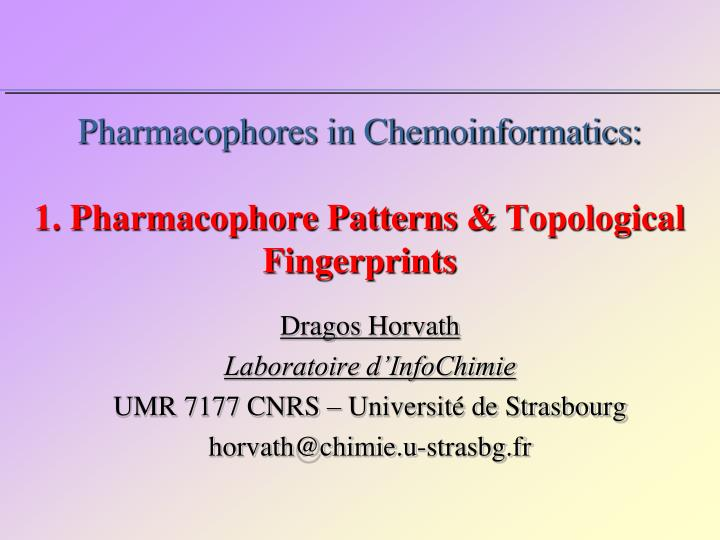 pharmacophores in chemoinformatics 1 pharmacophore patterns topological fingerprints n.