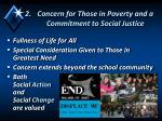 concern for those in poverty and a commitment to social justice