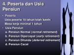 4 peserta dan usia pensiun