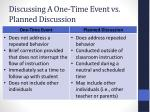 discussing a one time event vs planned discussion