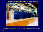 uea s combined heat and power