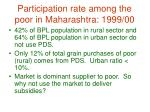participation rate among the poor in maharashtra 1999 00