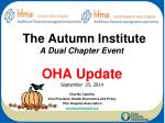 the autumn institute a dual chapter event oha update