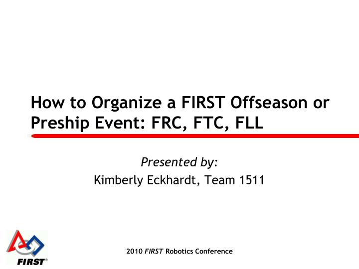 how to organize a first offseason or preship event frc ftc fll n.
