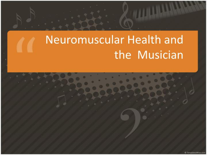neuromuscular health and the musician n.