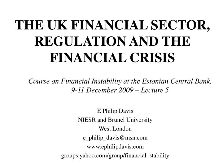 the uk financial sector regulation and the financial crisis n.