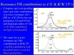 resonance fsi contributions to k k cf s