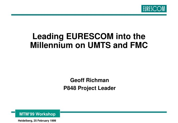 leading eurescom into the millennium on umts and fmc n.