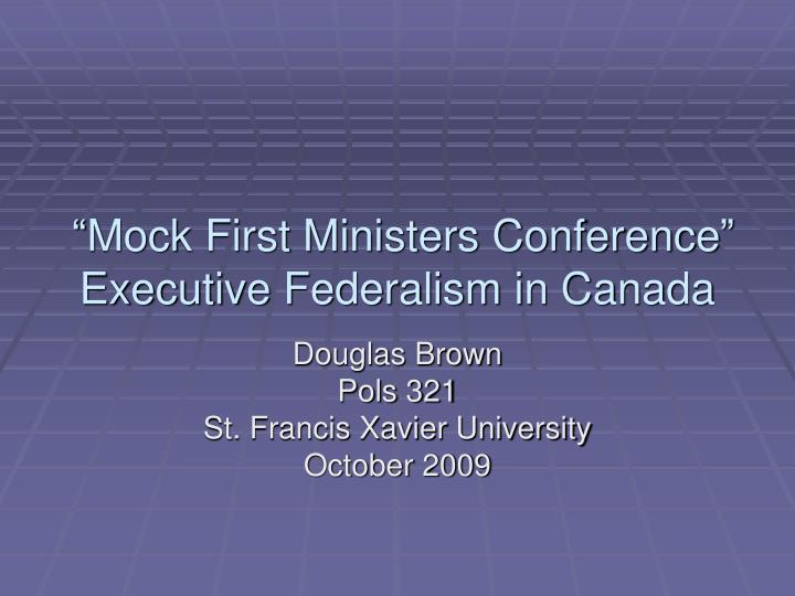 mock first ministers conference executive federalism in canada n.