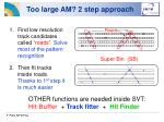 too large am 2 step approach