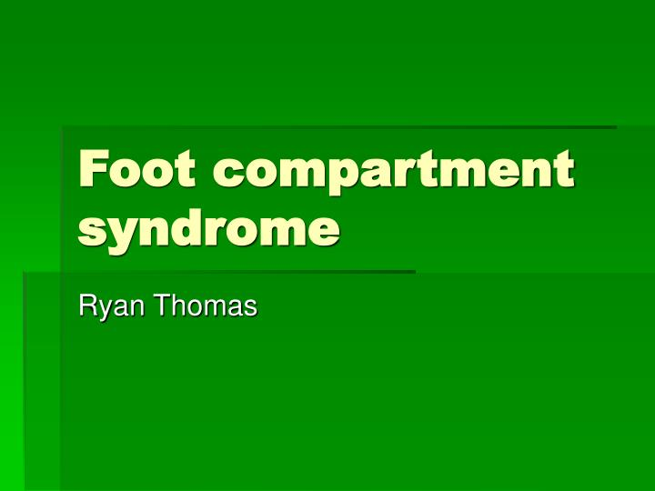 foot compartment syndrome n.