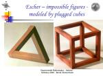 escher impossible figures modeled by plugged cubes