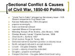 sectional conflict causes of civil war 1850 60 politics1