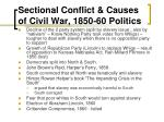 sectional conflict causes of civil war 1850 60 politics2