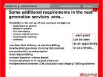 some additional requirements in the next generation services area