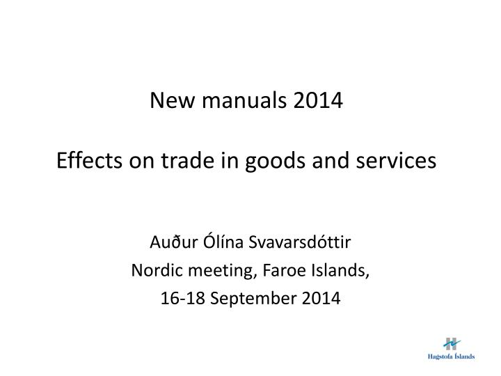 new manuals 2014 effects on trade in goods and services n.