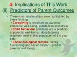 4 implications of this work ii predictors of parent outcomes
