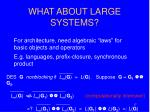 what about large systems