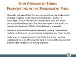 non permanent funds participating in the endowment pool