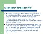 significant changes for 2007