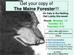 get your copy of the maine forester