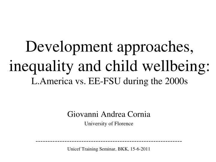development approaches inequality and child wellbeing l america vs ee fsu during the 2000s n.