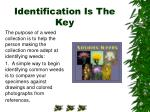 identification is the key