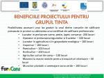 beneficiile proiectului pentru grupul tinta
