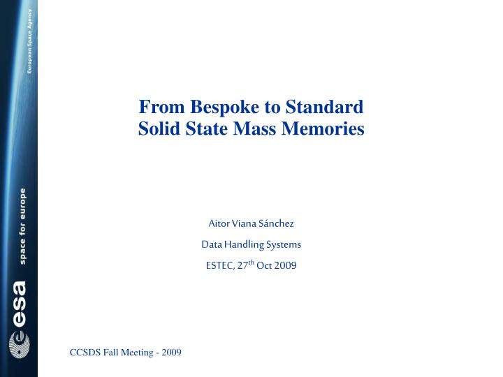 from bespoke to standard solid state mass memories n.