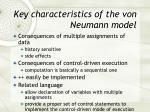key characteristics of the von neumann model