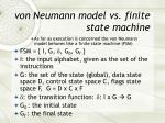 von neumann model vs finite state machine