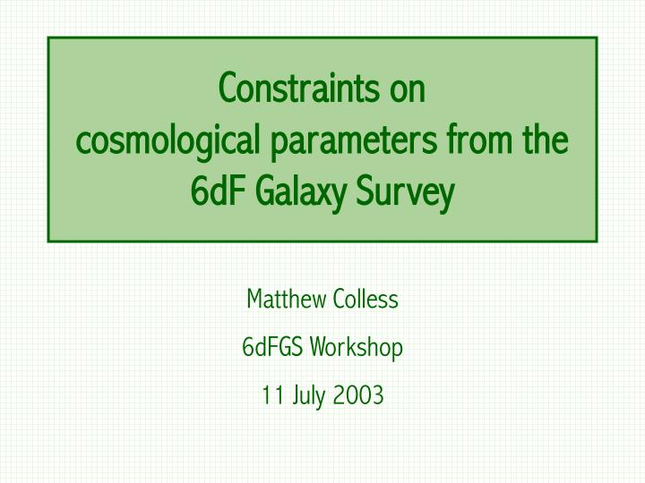 constraints on cosmological parameters from the 6df galaxy survey n.