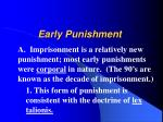 early punishment