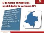 el comercio aumenta las posibilidades de consumo fpc