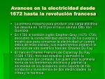 avances en la electricidad desde 1672 hasta la revoluci n francesa