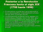 posterior a la revoluci n francesa hasta el siglo xix 1799 hasta 1899