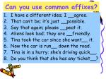 can you use common affixes