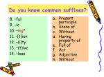 do you know common suffixes1