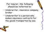 for insurer the following should be referred to