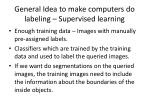 general idea to make computers do labeling supervised learning