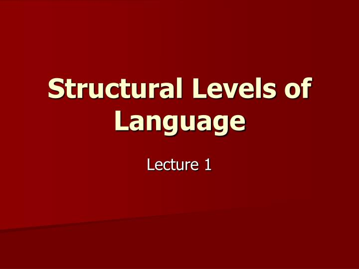 structural levels of language n.