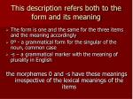 this description refers both to the form and its meaning