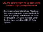cie the color system we ve been using in recent object recognition work