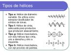 tipos de h lices1