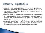 maturity hypothesis