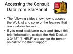 accessing the consult data from starpanel