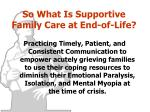 so what is supportive family care at end of life