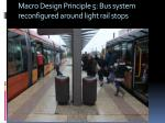 macro design principle 5 bus system reconfigured around light rail stops
