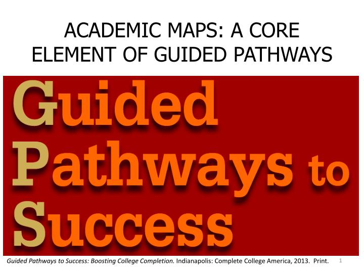academic maps a core element of guided pathways n.